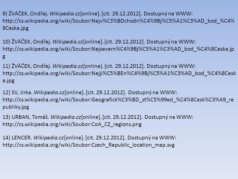 9) ŽVÁČEK, Ondřej. Wikipedia. cz[online]. [cit. 29. 12. 2012]